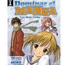 Dominar el Manga. 30 Lecciones de dibujo del creador de Akiko