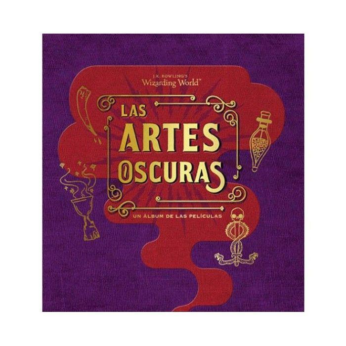 J. K. ROWLING'S WIZARDING WORLD: LAS ARTES OSCURAS. UN ÁLBUM DE LAS PELÍCULAS