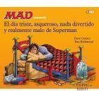 Mad presenta el día triste, asqueroso, nada divertido y realmente malo de Superman
