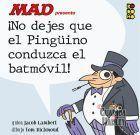 Mad presenta ¡No dejes que el Pingüino conduzca el Batmovil!