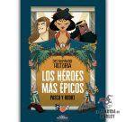 Los Héroes Más Épicos (Destripando la Historia)
