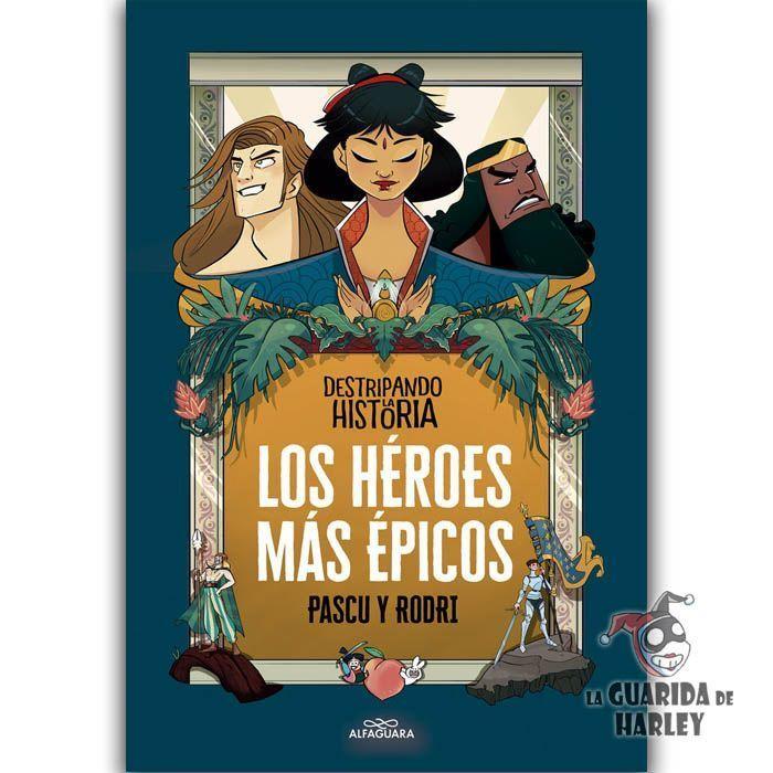 LOS HEROES MAS EPICOS SEPTIEN, RODRIGO / PASCUAL, ALVARO DESTRIPANDO LA HISTORIA